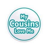 "Cousins Love Me 3.5"" Button (100 pack)"