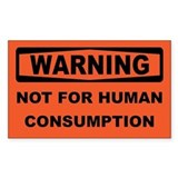 WARNING - Not For Human Consumption Decal