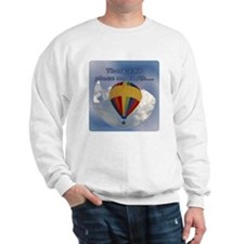 """""""There's No Place on Earth... Sweatshirt"""