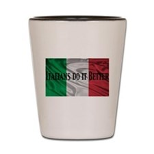 Italians Do It Better Shot Glass