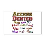 Access Denied, Nah na nah na Car Magnet 20 x 12