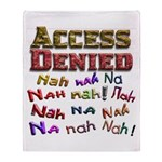 Access Denied, Nah na nah na Throw Blanket
