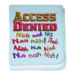 Access Denied, Nah na nah na baby blanket