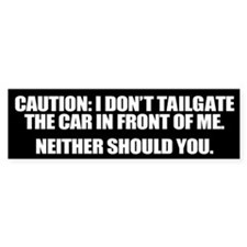 I Don't Tailgate Bumper Sticker