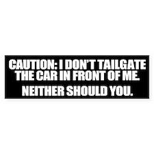I Don't Tailgate Bumper Sticker