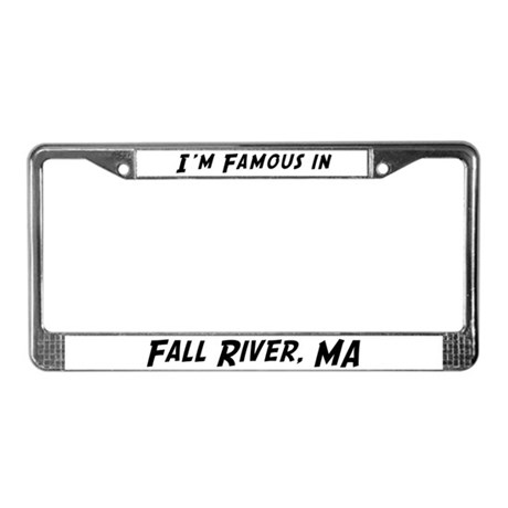 Famous in Fall River License Plate Frame
