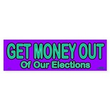 Get Money Out Bumper Sticker