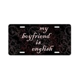 My Boyfriend is English Aluminum License Plate