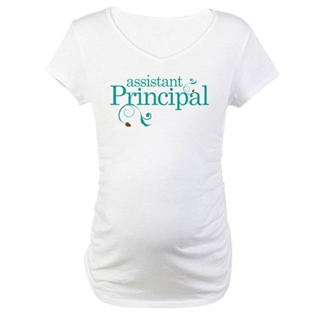 Assistant Principal School Maternity T-Shirt