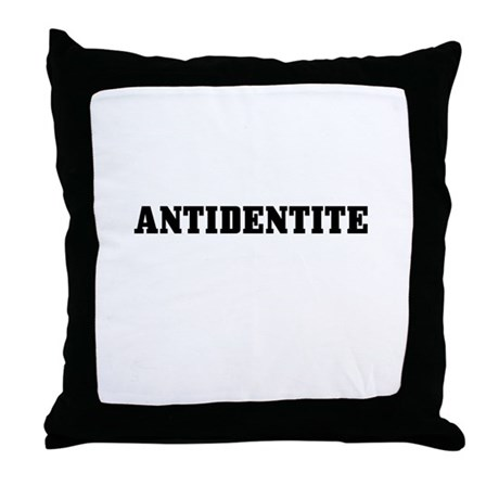 Antidentite Throw Pillow