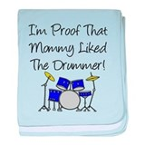 Proof Mommy Liked Drummer (Bl baby blanket