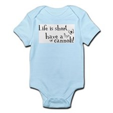 Life is short... have a cannoli! Infant Bodysuit