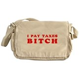 I pay taxes... Messenger Bag