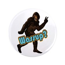 "Bigfoot Sasquatch Yetti Wassup 3.5"" Button (100 pa"