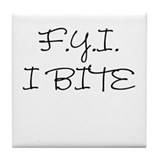 F.Y.I. I Bite Tile Coaster