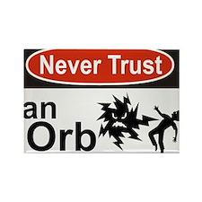 Never Trust an Orb Rectangle Magnet