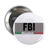 FBI Full Blooded Italian 2.25&quot; Button
