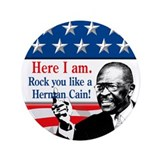 "Here I Am...Herman Cain 3.5"" Button"