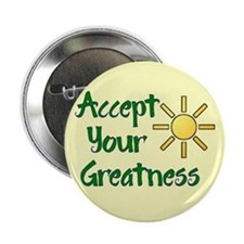 Accept Your Greatness Button