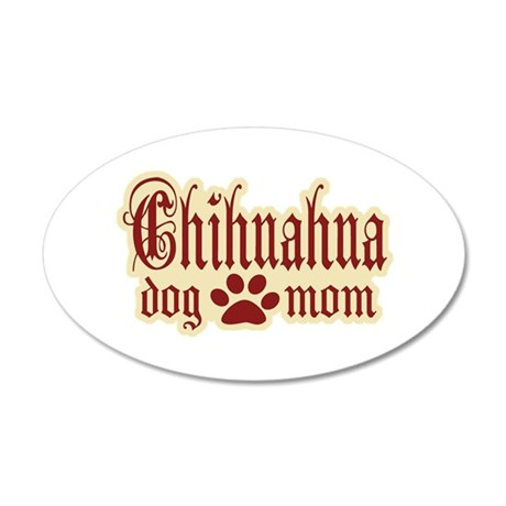 Chihuahua Mom 38.5 x 24.5 Oval Wall Peel