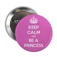 "Keep Calm and Be A Princess 2.25"" Button (100 pack"