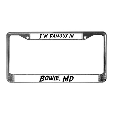 Famous in Bowie License Plate Frame
