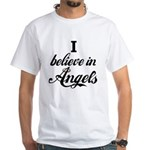 I BELIEVE IN ANGELS White T-Shirt