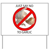 Just Say No to Garlic Yard Sign