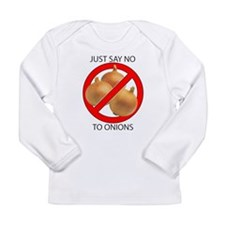 Just Say No to Onions Long Sleeve Infant T-Shirt