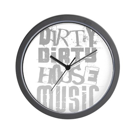 Dirty Dirty House Music Wall Clock