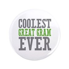 "Coolest Great Gram 3.5"" Button"
