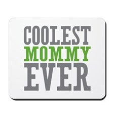Coolest Mommy Mousepad