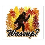 Whats Up Bigfoot Sasquatch Small Poster