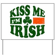 Kiss Me Im Irish Yard Sign