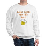 Forget Candy Sweatshirt