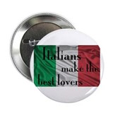 Italians Make the Best Lovers 2.25&quot; Button (100 pa