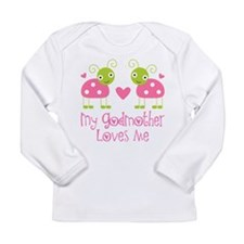 My Godmother Loves Me Long Sleeve Infant T-Shirt