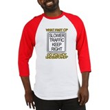 SLOWER TRAFFIC KEEP RIGHT! Baseball Jersey
