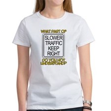 SLOWER TRAFFIC KEEP RIGHT! Tee