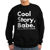 Cool Story Babe Jumper Sweater