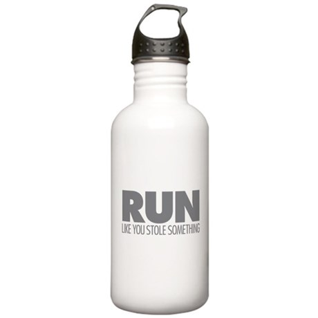 Run Like You Stole Something Stainless Water Bottl