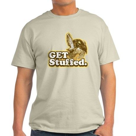 Get Stuffed Turkey Light T-Shirt
