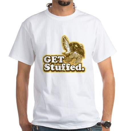 Get Stuffed Turkey White T-Shirt
