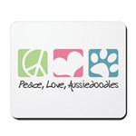 Peace, Love, Aussiedoodles Mousepad