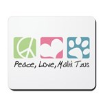 Peace, Love, Malti Tzus Mousepad
