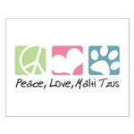 Peace, Love, Malti Tzus Small Poster