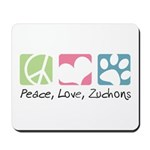 Peace, Love, Zuchons Mousepad