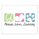 Peace, Love, Zuchons Small Poster