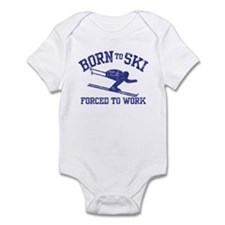 Born To Ski Forced To Work Infant Bodysuit