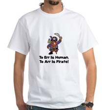 To Arr Is Pirate Cartoon Shirt